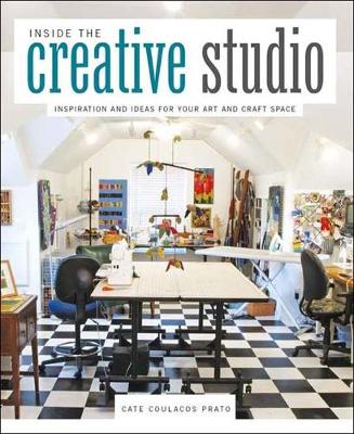 Inside the Creative Studio: Inspiration and Ideas for Your Art and Craft Space