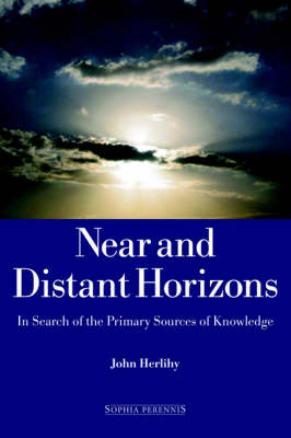 Near and Distant Horizons: In Search of the Primary Sources of Knowledge