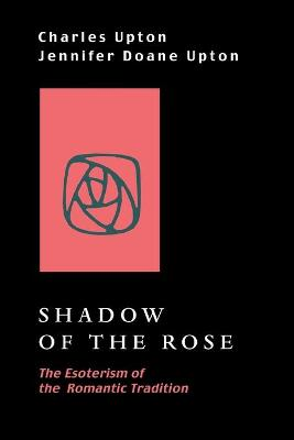 Shadow of the Rose: The Esoterism of the Romantic Tradition
