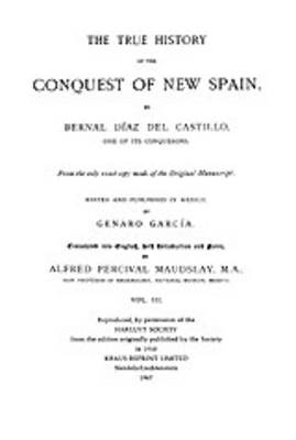 The True History of the Conquest of New Spain, Volume 3