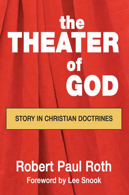 Theater of God: Story in Christian Doctrines