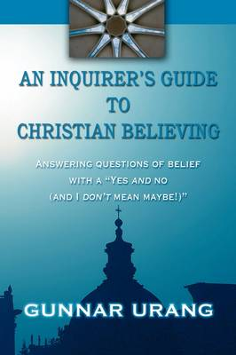 Inquirer's Guide to Christian Believing