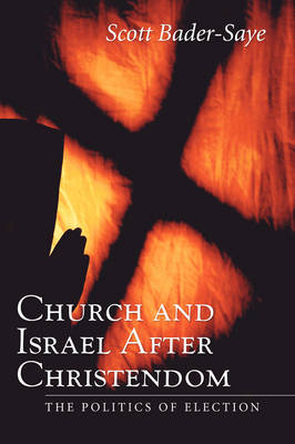 Church and Israel After Christendom: The Politics of Election