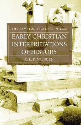 Early Christian Interpretations of History: The Bampton Lectures of 1952