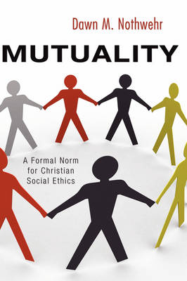Mutuality: A Formal Norm for Christian Social Ethics