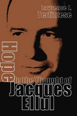 Hope in the Thought of Jacques Ellul