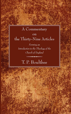 Commentary on the Thirty-Nine Articles: Forming an Introduction to the Theology of the Church of England