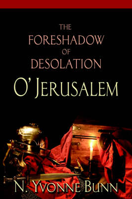 The Foreshadow of Desolation O' Jerusalem