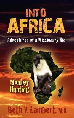 Into Africa: Adventures of a Missionary Kid - Monkey Hunting