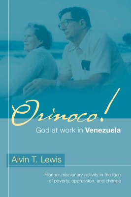 Orinoco! God at Work in Venezuela