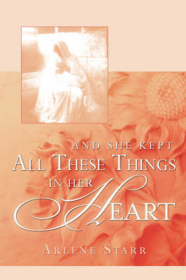 And She Kept All These Things in Her Heart