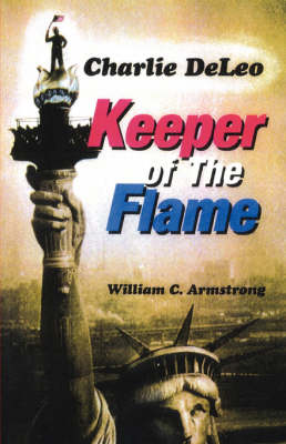 Charlie DeLeo: Keeper Of The Flame