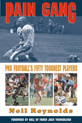 Pain Gang: Pro Football's Fifty Toughest Players