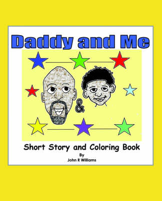 Daddy and Me: Children's Story and Coloring Book