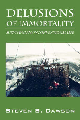 Delusions of Immortality: Surviving an Unconventional Life