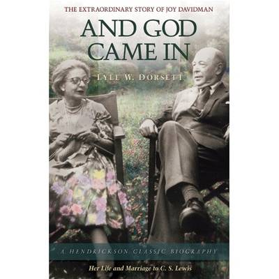 And God Came in: The Extraordinary Life of Joy Davidman