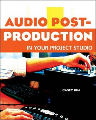 Audio Post-production in Your Project Studio