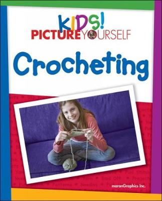 Kids! Picture Yourself Crocheting