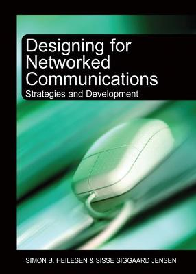 Designing for Networked Communications: Strategies and Development