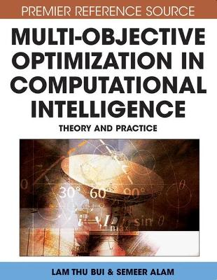 Multi-objective Optimization in Computational Intelligence: Theory and Practice