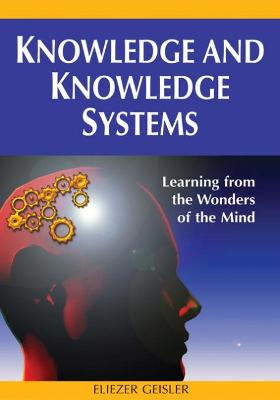 Knowledge and Knowledge Systems: Learning from the Wonders of the Mind