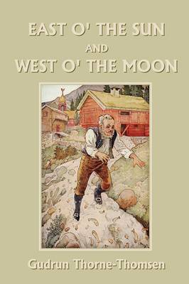 East O' the Sun and West O' the Moon (Yesterday's Classics)