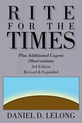 Rite for the Times: Plus Additional Cogent Observations