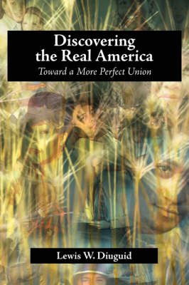 Discovering the Real America: Toward a More Perfect Union