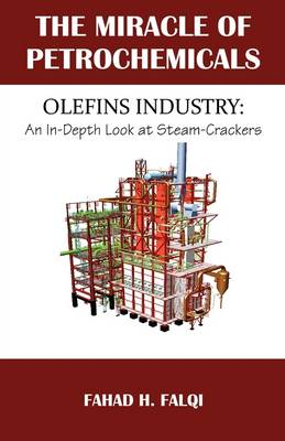 Miracle of Petrochemicals: Olefins Industry: An In-Depth Look at Steam-Crackers