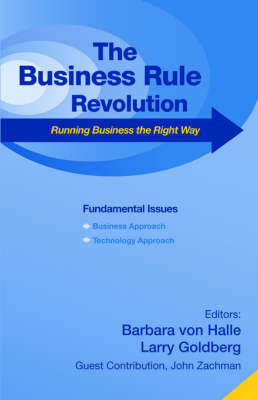 Business Rule Revolution: Running Business the Right Way
