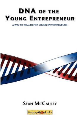 DNA of the Young Entrepreneur: A Way to Wealth for Young Entrepreneurs