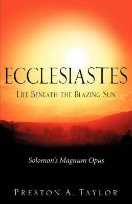 Ecclesiastes: Life Beneath the Blazing Sun