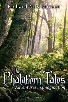 The Chalafern Tales: Adventures in Imagination