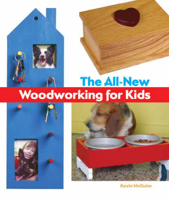 The All-New Woodworking for Kids