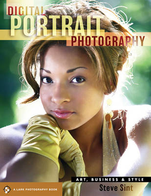 Digital Portrait Photography: Art, Business and Style