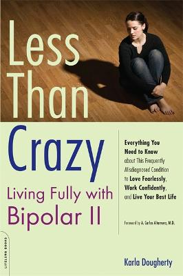 Less than Crazy: Living Fully with Bipolar II
