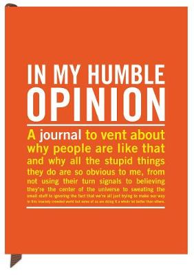 In My Humble Opinion Journal