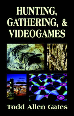 Hunting, Gathering, & Videogames