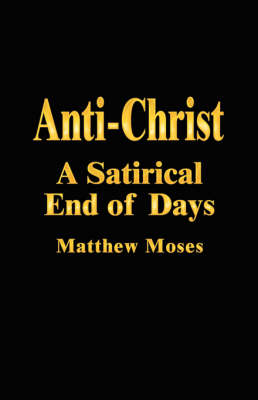 Anti-Christ: A Satirical End of Days