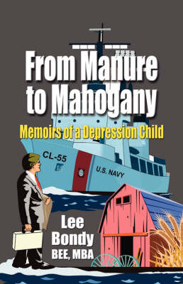 From Manure to Mahogany: Memoirs of a Depression Child