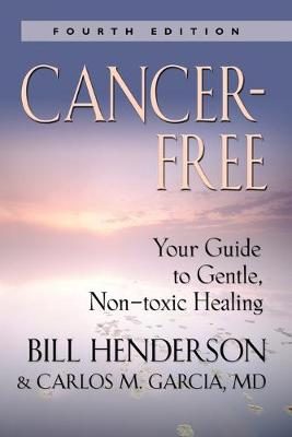 Cancer-Free: Your Guide to Gentle, Non-toxic Healing (Second Edition)