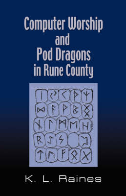 Computer Worship & Pod Dragons In Rune County