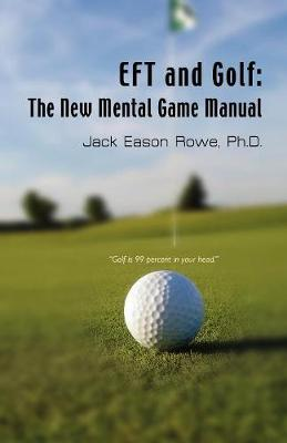EFT and Golf: The New Mental Game Manual