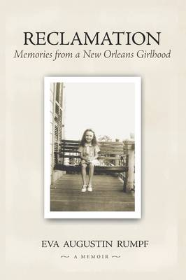 Reclamation: Memories from a New Orleans Girlhood