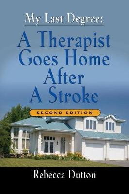 My Last Degree: A Therapist Goes Home After a Stroke