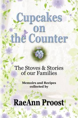 Cupcakes on the Counter: The Stoves and Stories of Our Families