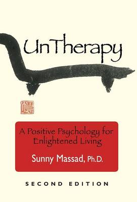 UnTherapy: A Positive Psychology for Enlightened Living