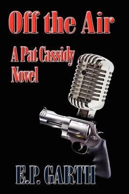 Off the Air: A Pat Cassidy Novel