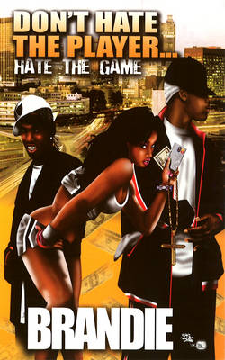 Don't Hate The Player...: Hate the Game