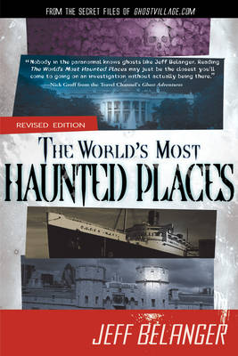World'S Most Haunted Places: From the Secret Files of Ghostvillage.Com
